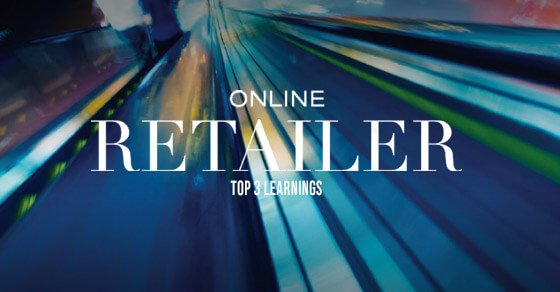 17 - Online Retailer 2017 – Our Top 3 Learnings
